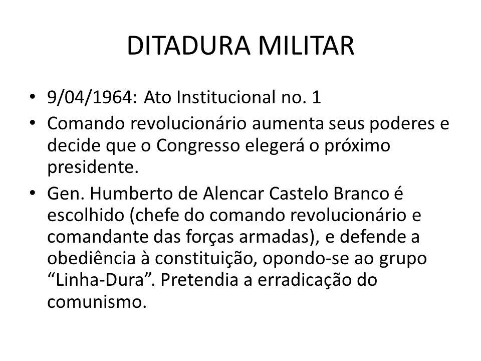 DITADURA MILITAR 9/04/1964: Ato Institucional no. 1