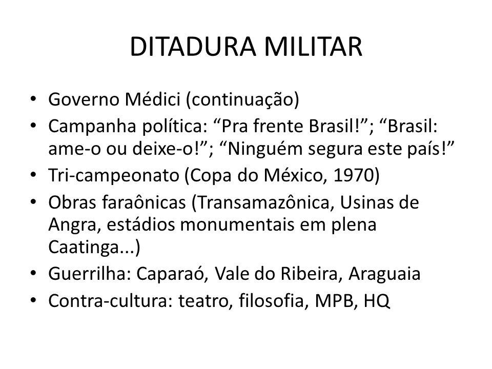 DITADURA MILITAR Governo Médici (continuação)