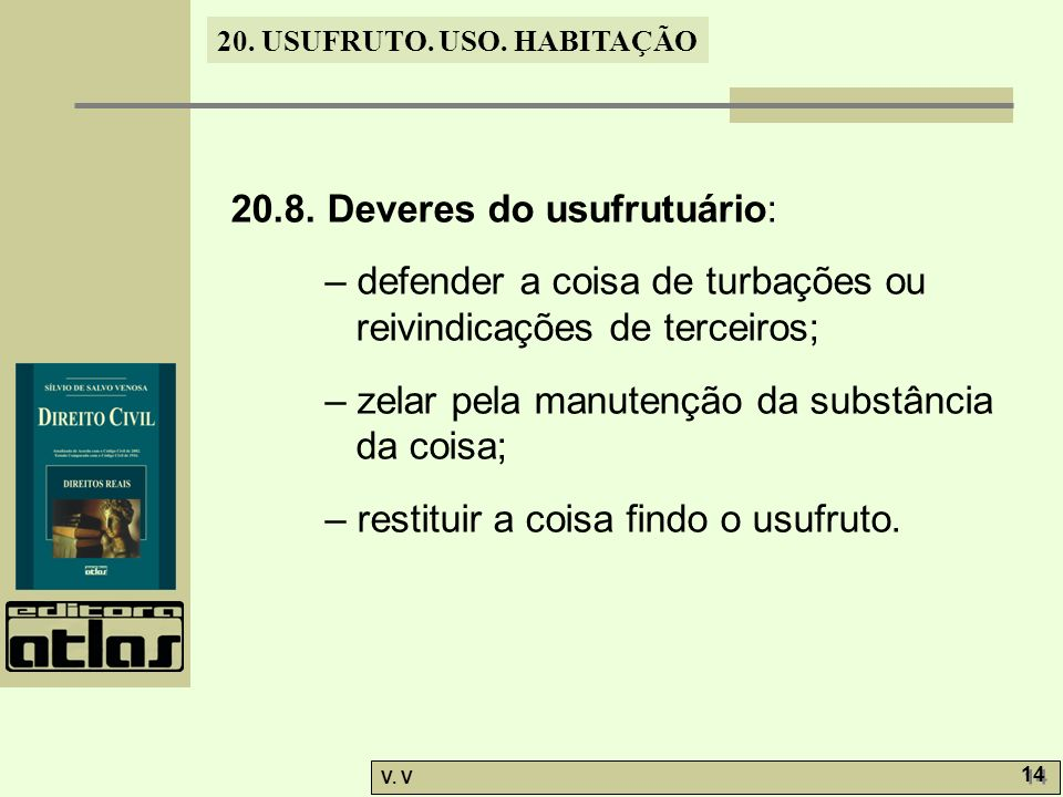 20.8. Deveres do usufrutuário: