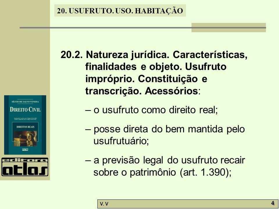 20. 2. Natureza jurídica. Características, finalidades e objeto