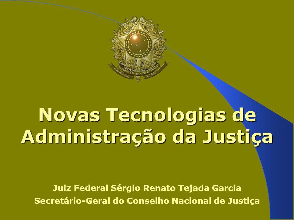 Novas Tecnologias de Administração da Justiça