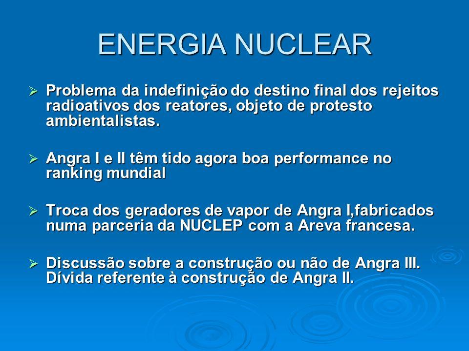 ENERGIA NUCLEAR Problema da indefinição do destino final dos rejeitos radioativos dos reatores, objeto de protesto ambientalistas.