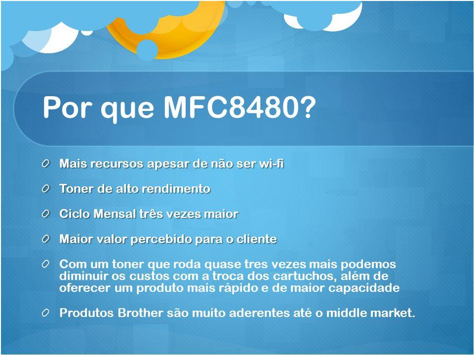 Por que MFC8480 Mais recursos apesar de não ser wi-fi