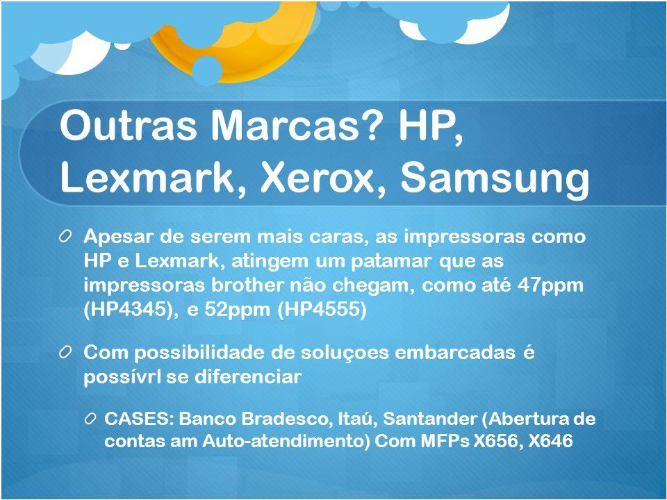 Outras Marcas HP, Lexmark, Xerox, Samsung