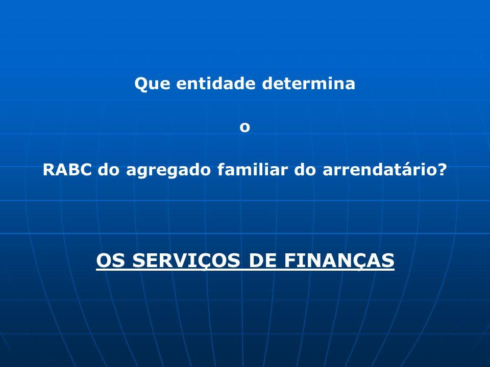 Que entidade determina RABC do agregado familiar do arrendatário