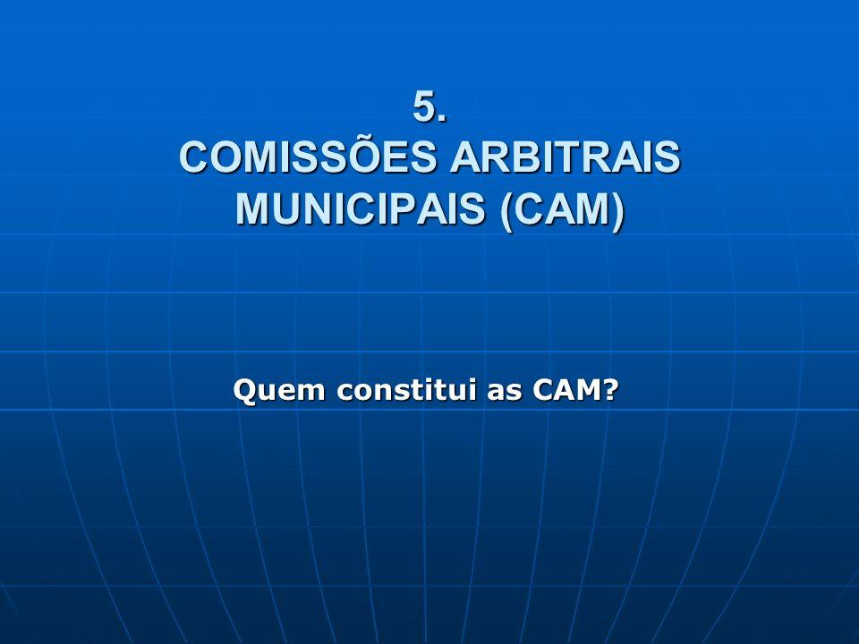 5. COMISSÕES ARBITRAIS MUNICIPAIS (CAM)