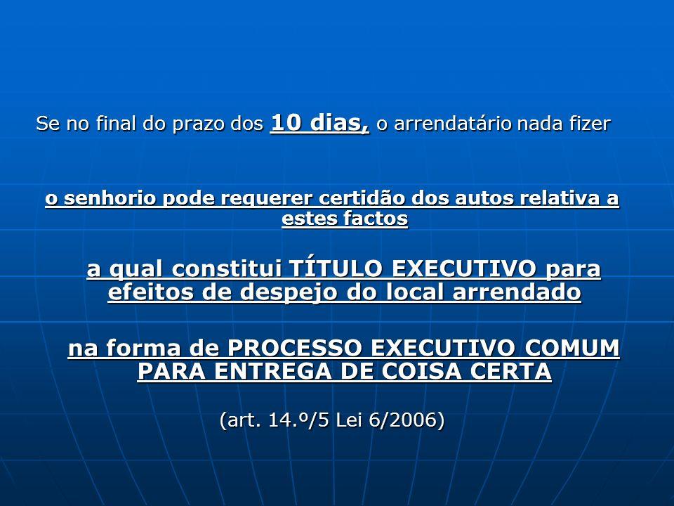 na forma de PROCESSO EXECUTIVO COMUM PARA ENTREGA DE COISA CERTA