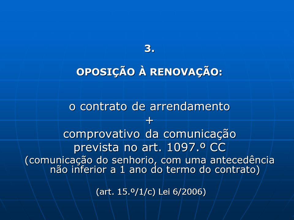 o contrato de arrendamento + comprovativo da comunicação