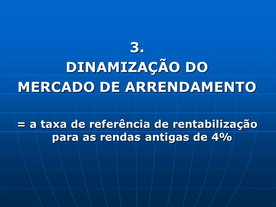 3. DINAMIZAÇÃO DO MERCADO DE ARRENDAMENTO