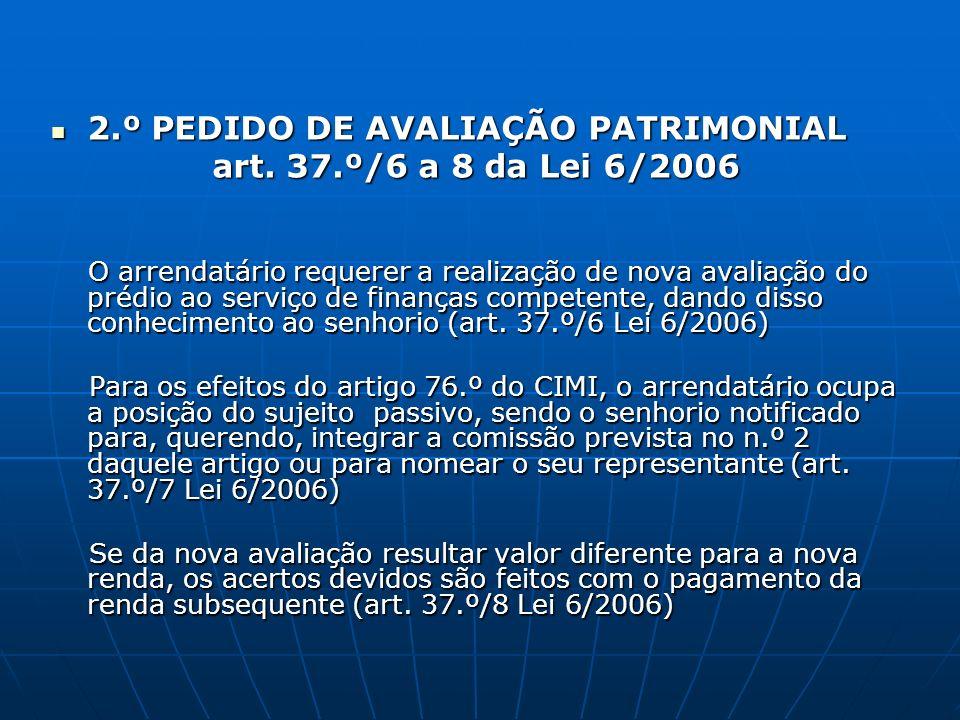 2.º PEDIDO DE AVALIAÇÃO PATRIMONIAL art. 37.º/6 a 8 da Lei 6/2006