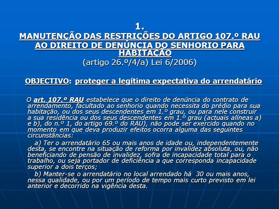 1. MANUTENÇÃO DAS RESTRIÇÕES DO ARTIGO 107.º RAU