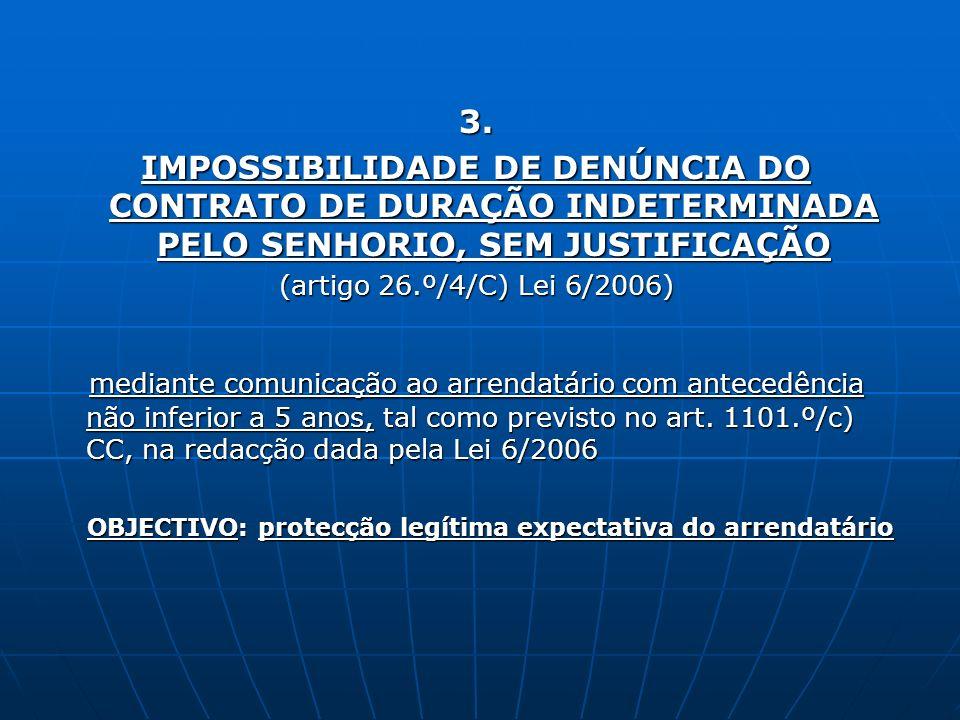 3. IMPOSSIBILIDADE DE DENÚNCIA DO CONTRATO DE DURAÇÃO INDETERMINADA PELO SENHORIO, SEM JUSTIFICAÇÃO.
