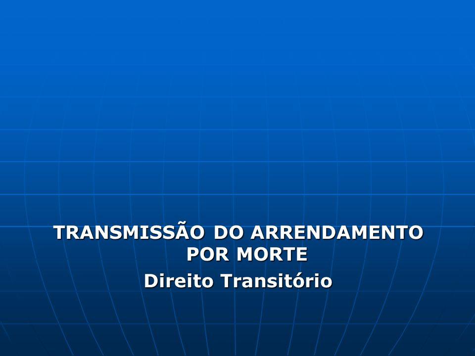 TRANSMISSÃO DO ARRENDAMENTO POR MORTE