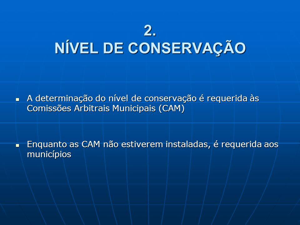 2. NÍVEL DE CONSERVAÇÃO A determinação do nível de conservação é requerida às Comissões Arbitrais Municipais (CAM)