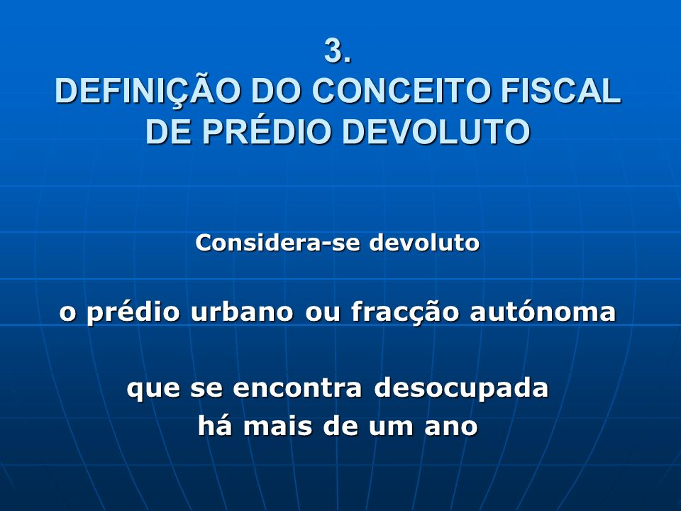 3. DEFINIÇÃO DO CONCEITO FISCAL DE PRÉDIO DEVOLUTO
