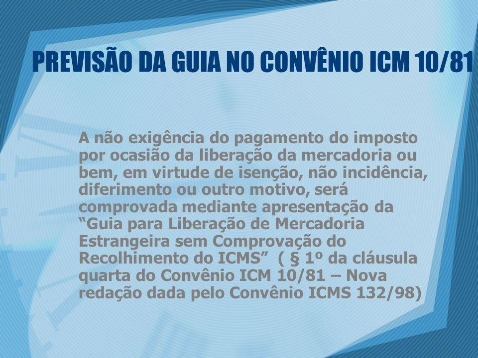 PREVISÃO DA GUIA NO CONVÊNIO ICM 10/81