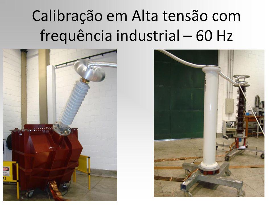 Calibração em Alta tensão com frequência industrial – 60 Hz