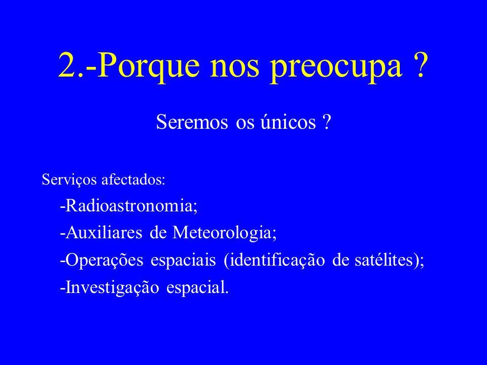 2.-Porque nos preocupa Seremos os únicos -Radioastronomia;