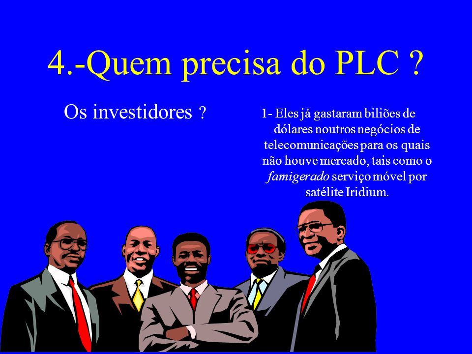 4.-Quem precisa do PLC Os investidores