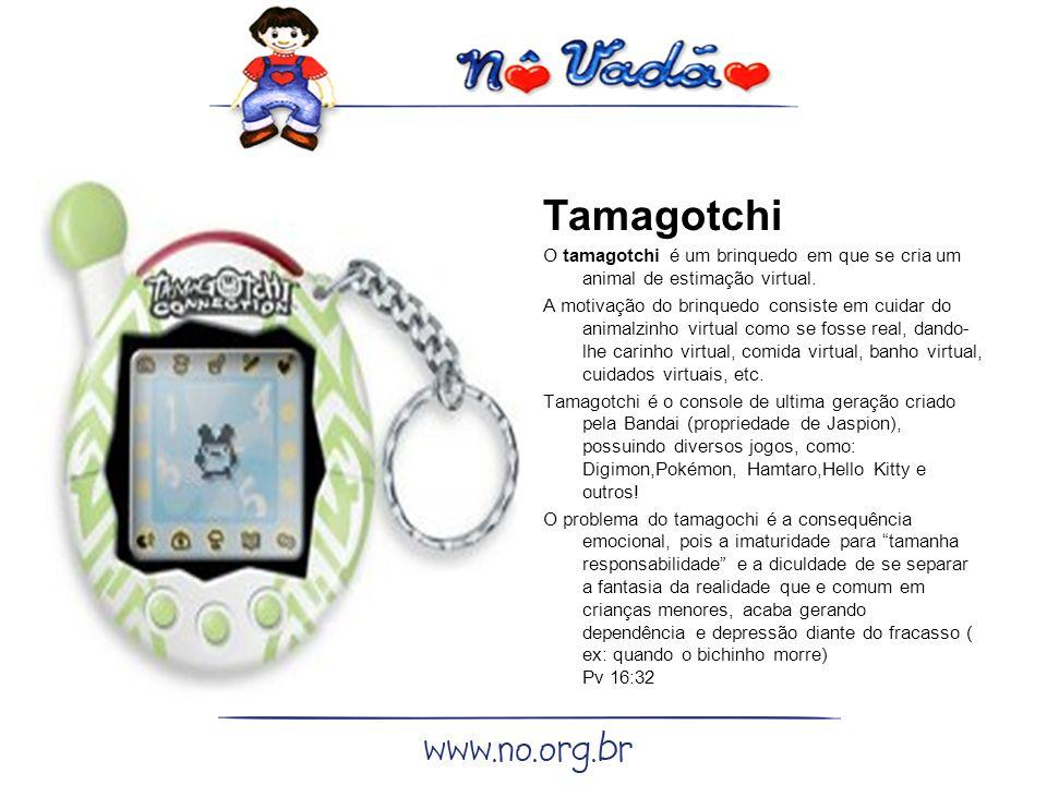 Tamagotchi O tamagotchi é um brinquedo em que se cria um animal de estimação virtual.