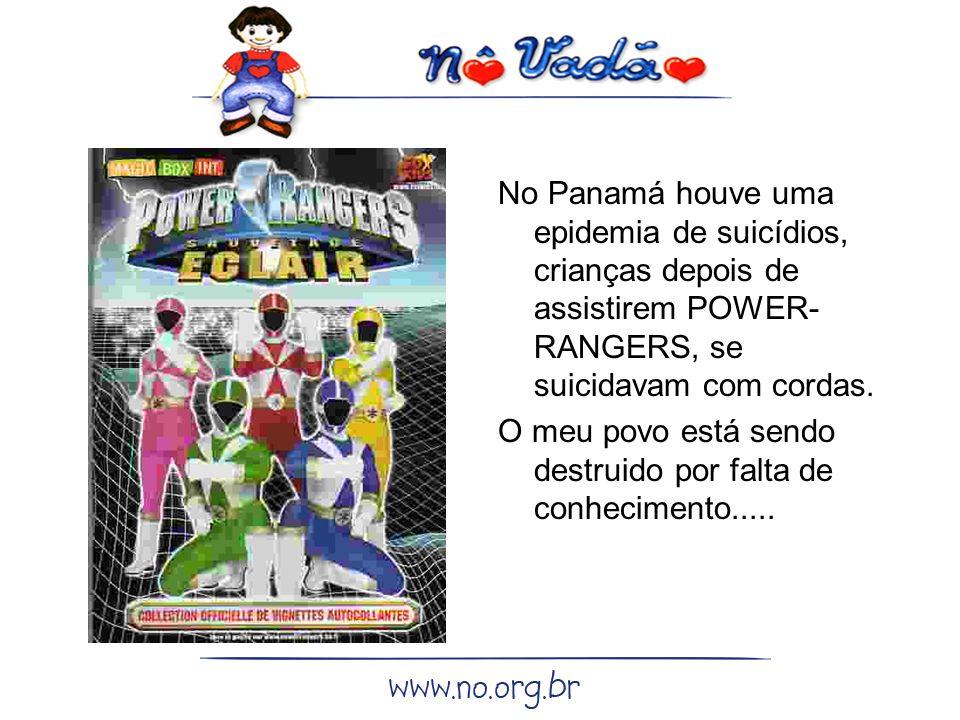No Panamá houve uma epidemia de suicídios, crianças depois de assistirem POWER-RANGERS, se suicidavam com cordas.