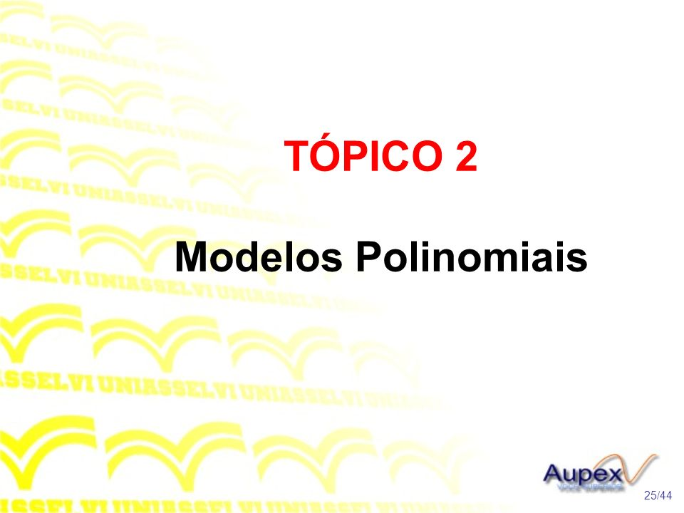 TÓPICO 2 Modelos Polinomiais