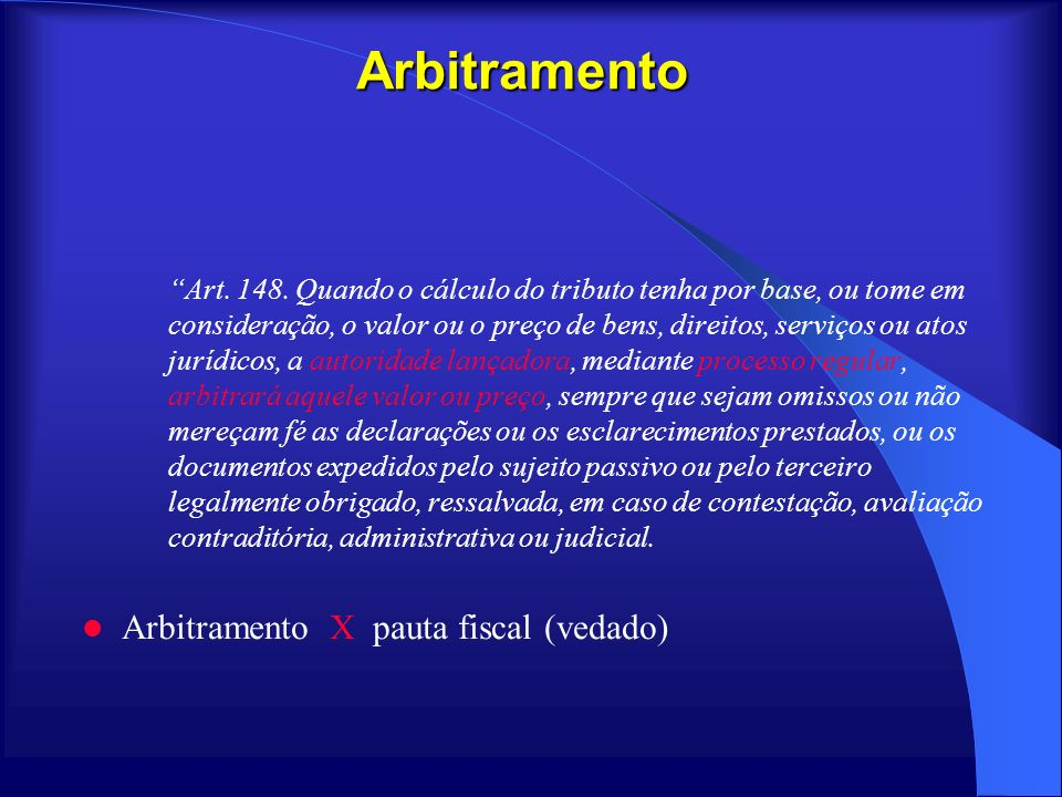 Arbitramento Arbitramento X pauta fiscal (vedado)