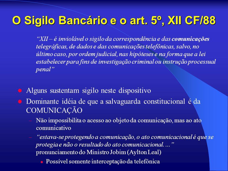 O Sigilo Bancário e o art. 5º, XII CF/88