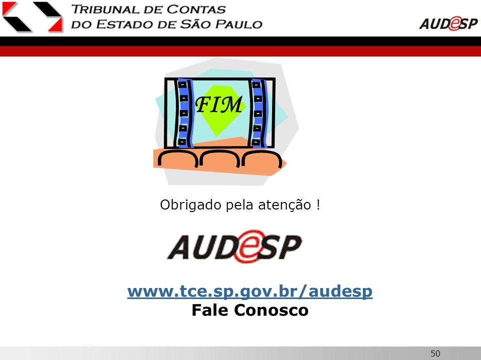 FIM Obrigado pela atenção ! www.tce.sp.gov.br/audesp Fale Conosco