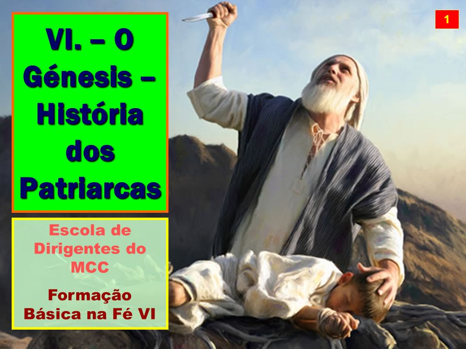 VI. – O Génesis – História dos Patriarcas