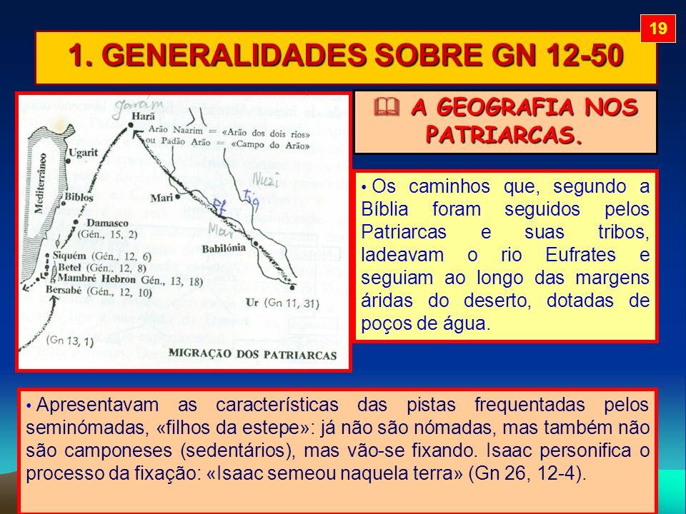 1. GENERALIDADES SOBRE GN 12-50 A GEOGRAFIA NOS PATRIARCAS.