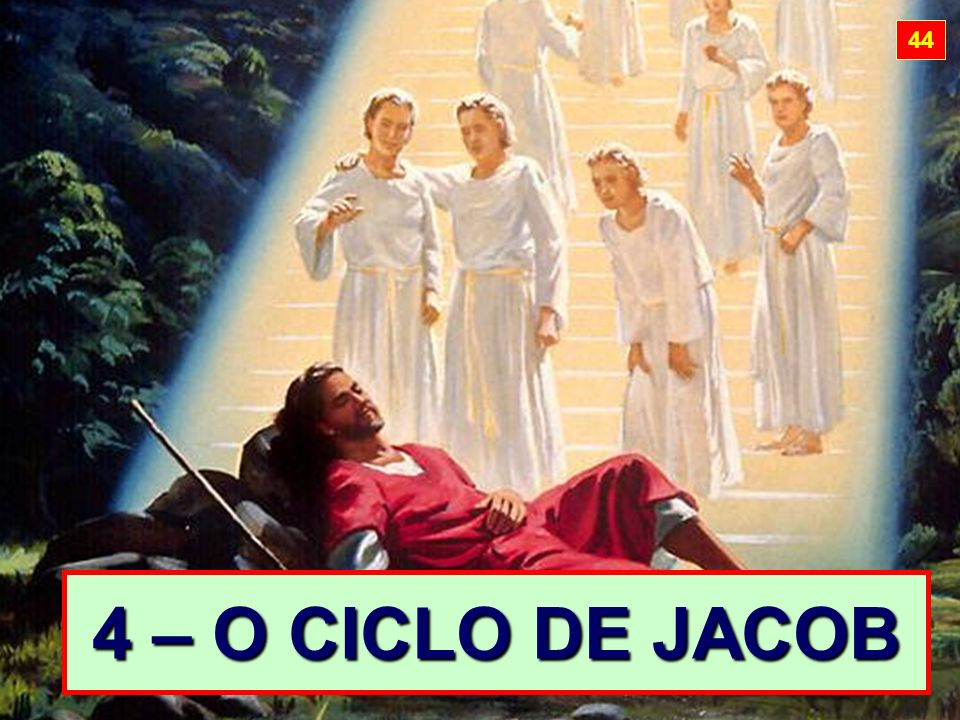 44 4 – O CICLO DE JACOB
