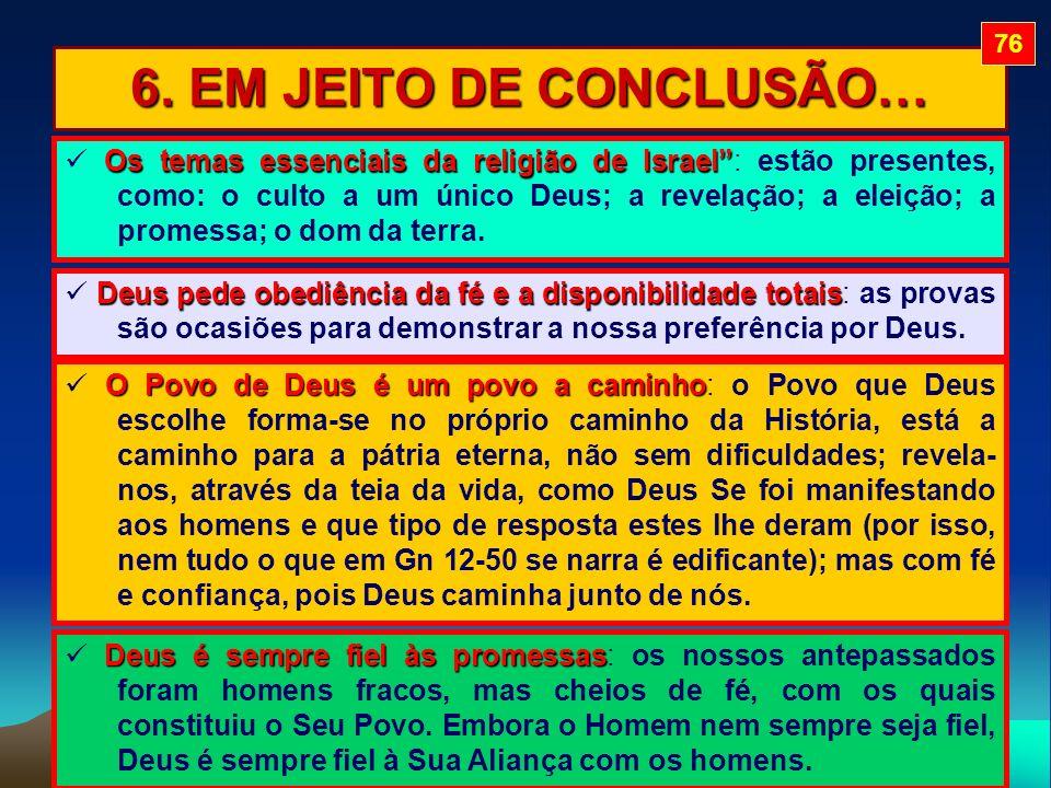 76 6. EM JEITO DE CONCLUSÃO…