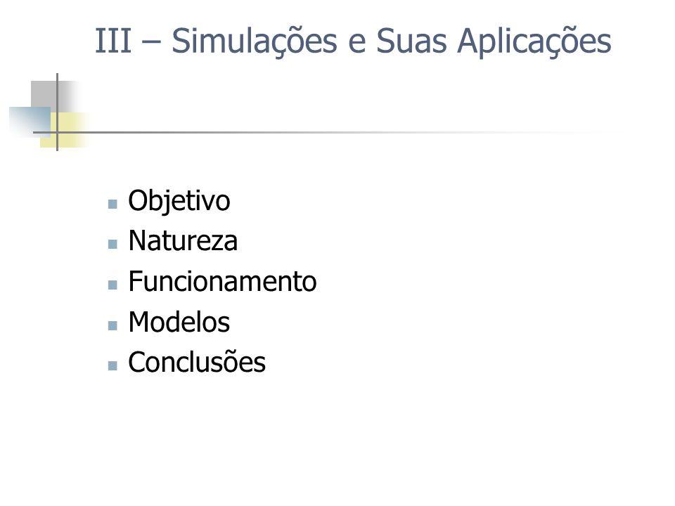 III – Simulações e Suas Aplicações
