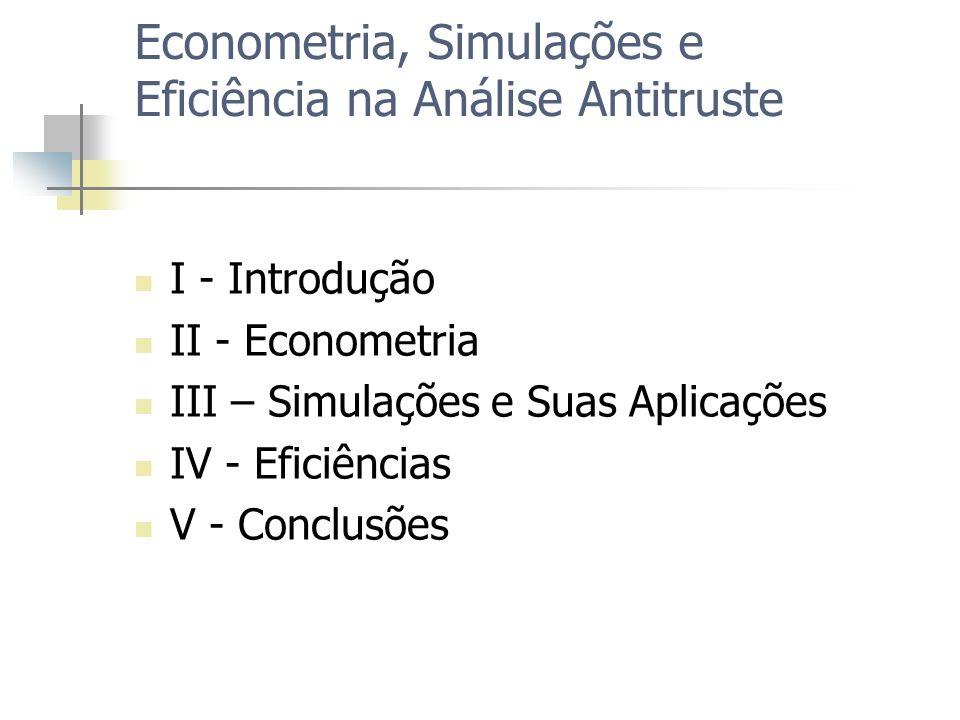 Econometria, Simulações e Eficiência na Análise Antitruste