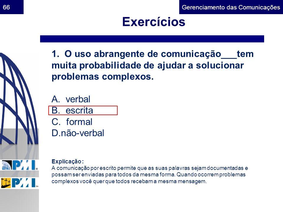 Exercícios 1. O uso abrangente de comunicação___tem muita probabilidade de ajudar a solucionar. problemas complexos.