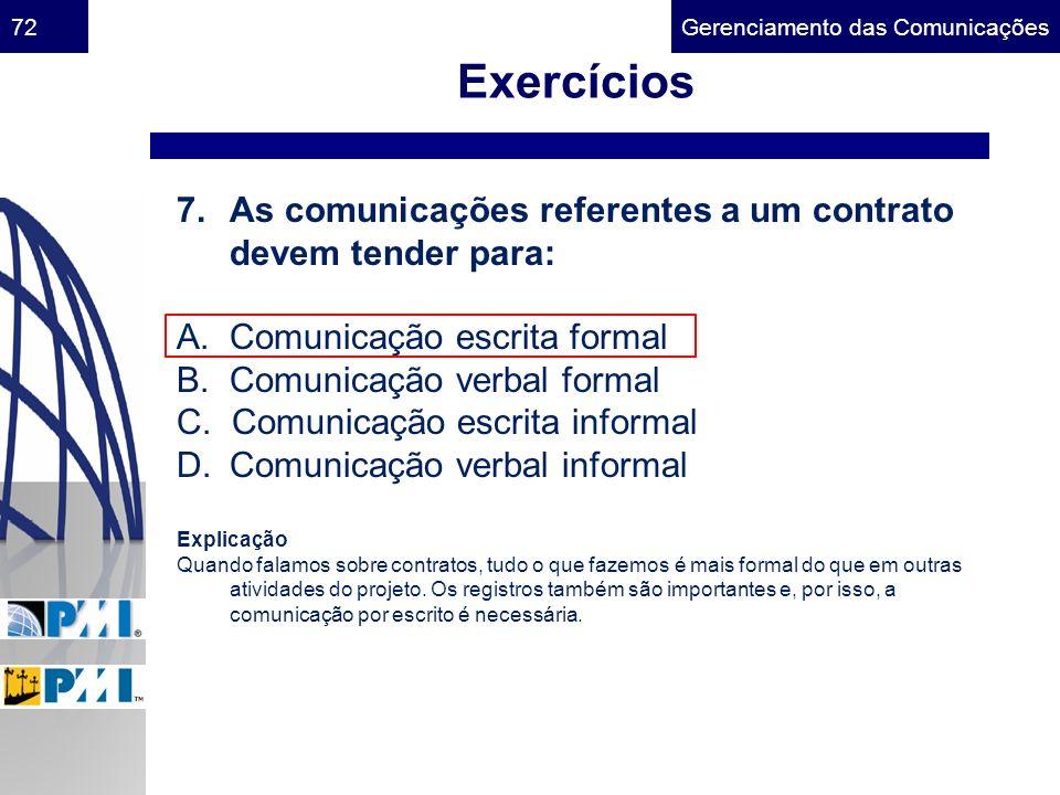 Exercícios As comunicações referentes a um contrato devem tender para: