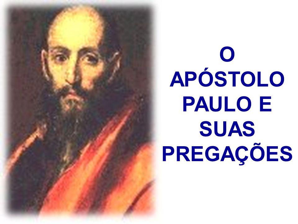 O APÓSTOLO PAULO E SUAS PREGAÇÕES