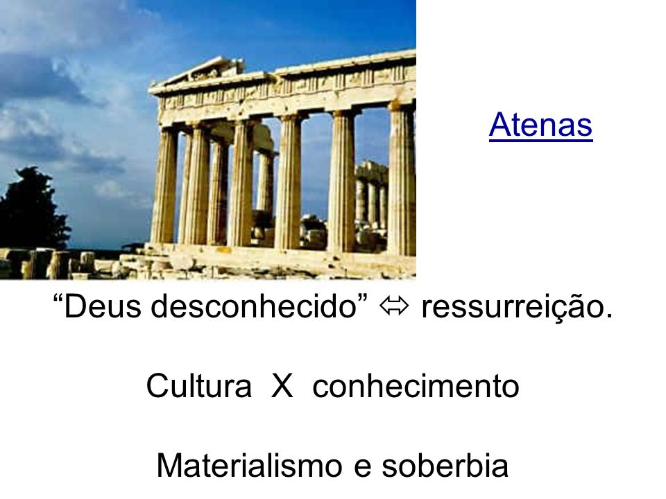 Deus desconhecido  ressurreição. Cultura X conhecimento
