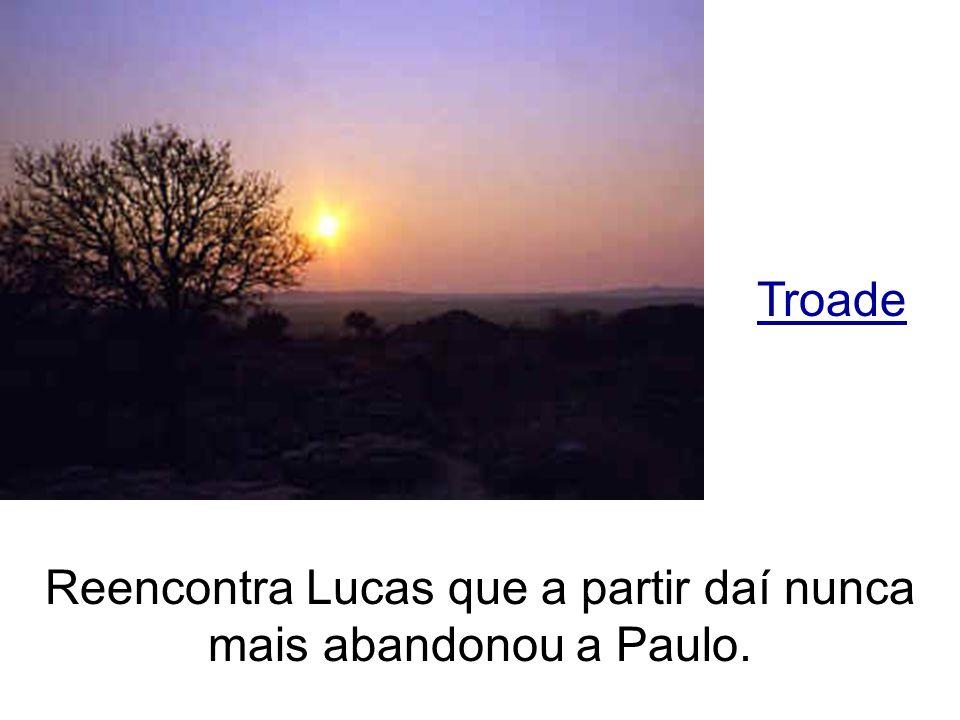 Reencontra Lucas que a partir daí nunca mais abandonou a Paulo.