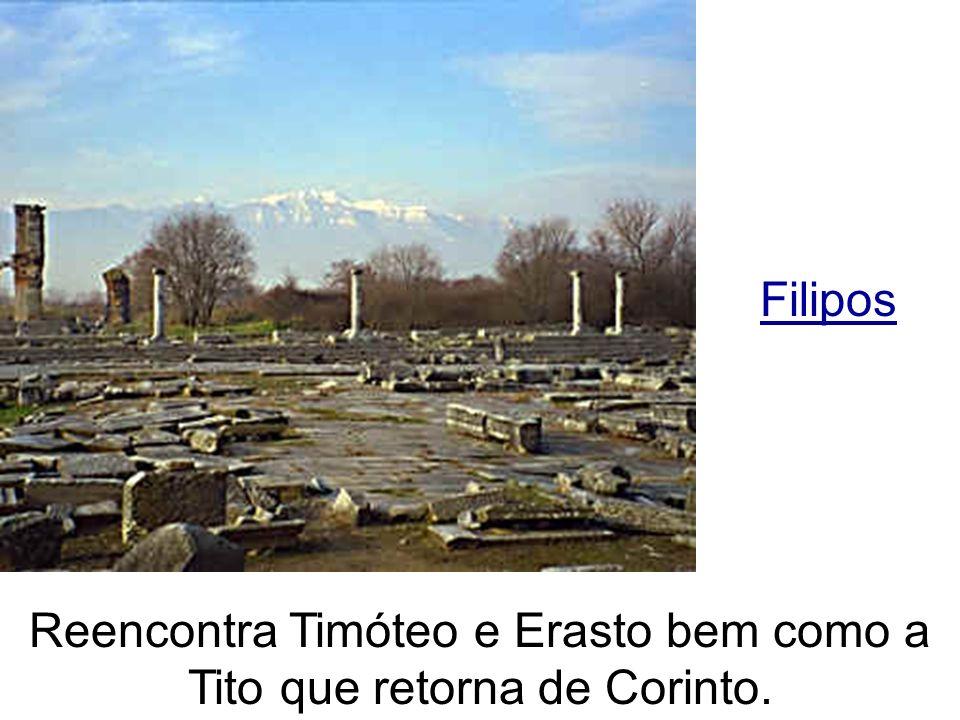 Reencontra Timóteo e Erasto bem como a Tito que retorna de Corinto.
