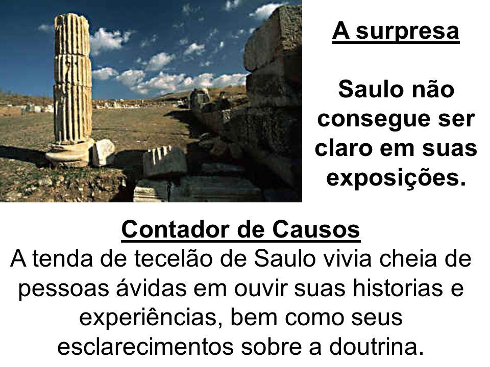 Saulo não consegue ser claro em suas exposições.