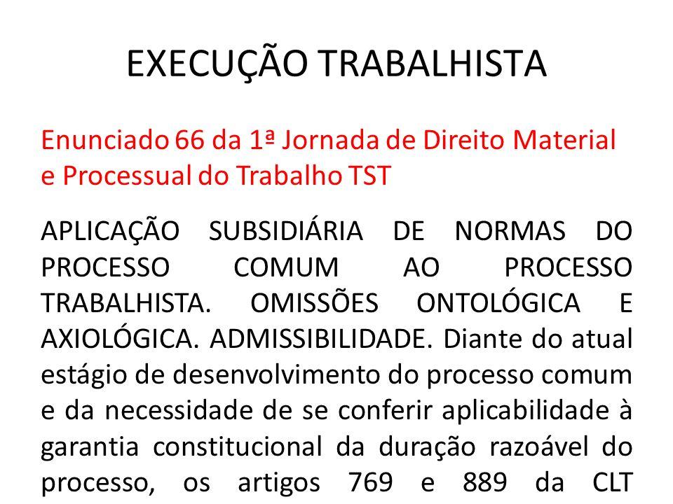 EXECUÇÃO TRABALHISTA Enunciado 66 da 1ª Jornada de Direito Material e Processual do Trabalho TST.