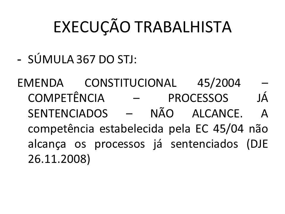 EXECUÇÃO TRABALHISTA SÚMULA 367 DO STJ: