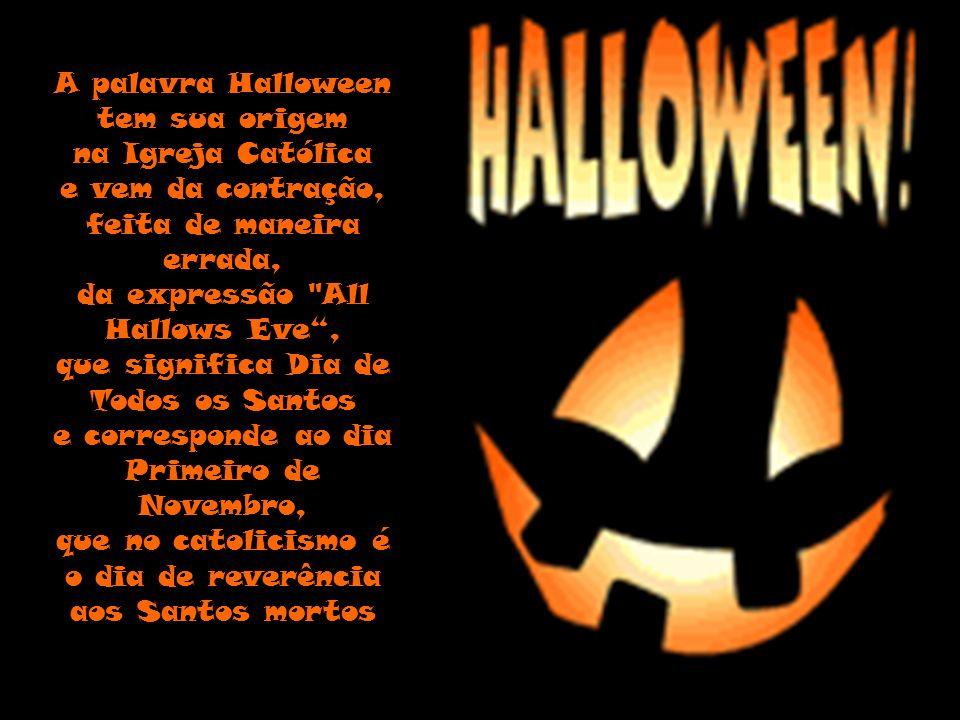 A palavra Halloween tem sua origem na Igreja Católica