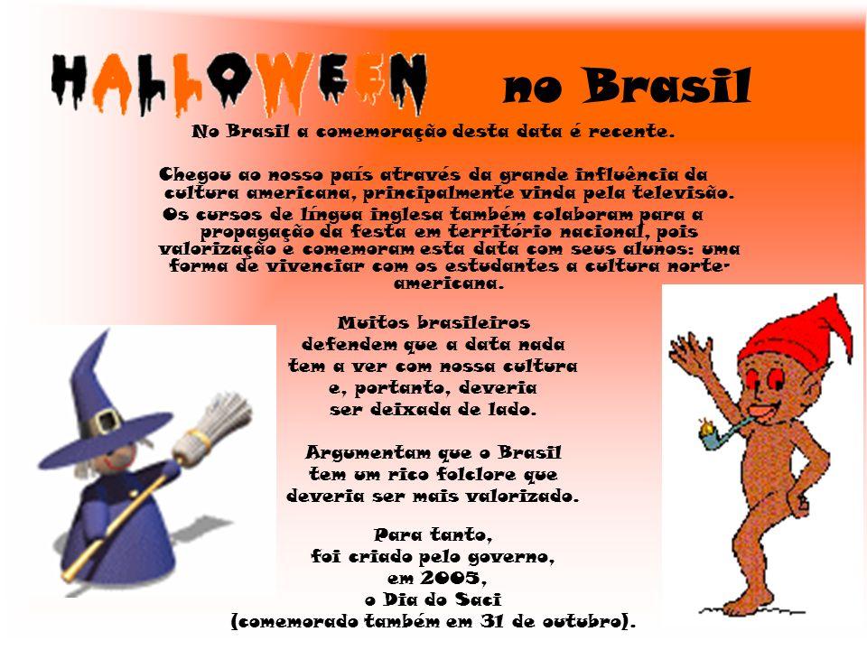 no Brasil No Brasil a comemoração desta data é recente.