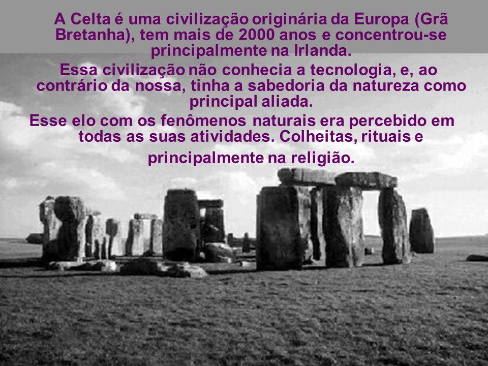 A Celta é uma civilização originária da Europa (Grã Bretanha), tem mais de 2000 anos e concentrou-se principalmente na Irlanda.