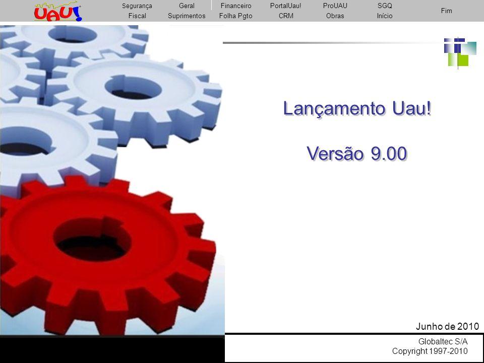 Lançamento Uau! Versão 9.00 Junho de 2010 Globaltec S/A