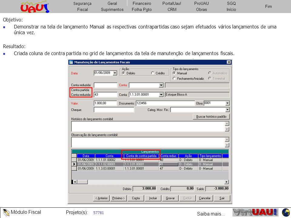 Objetivo: Demonstrar na tela de lançamento Manual as respectivas contrapartidas caso sejam efetuados vários lançamentos de uma única vez.
