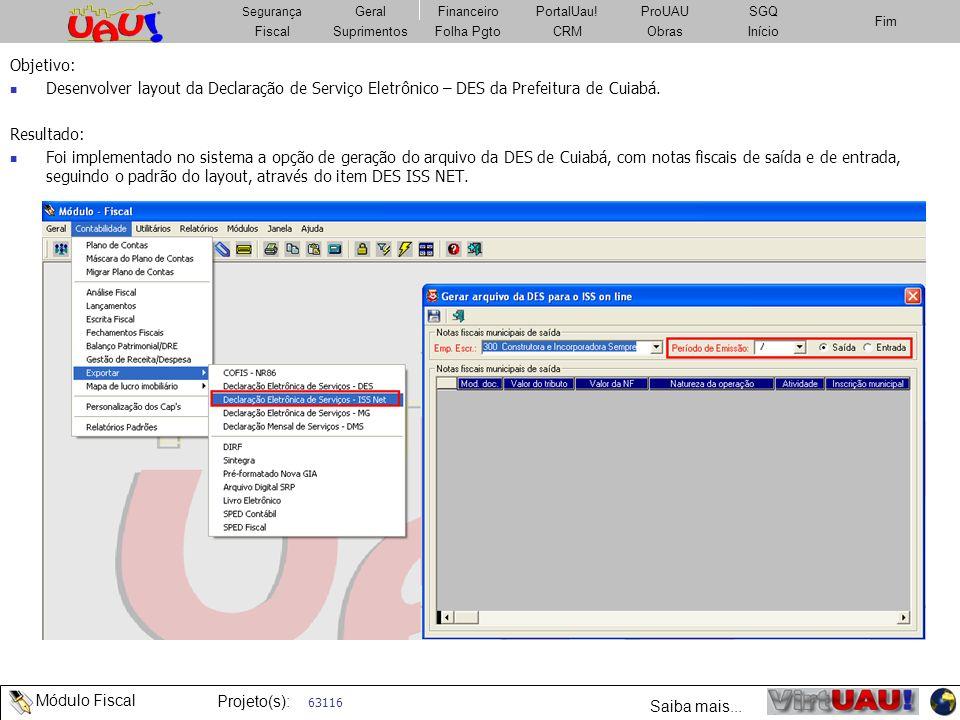 Objetivo: Desenvolver layout da Declaração de Serviço Eletrônico – DES da Prefeitura de Cuiabá. Resultado: